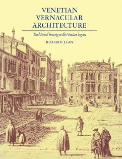 Venetian Vernacular Architecture: Traditional Housing in the Venetian Lagoon - Goy, Richard