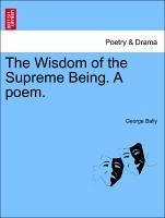 The Wisdom of the Supreme Being. A poem. - Bally, George