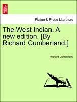 The West Indian. A new edition. [By Richard Cumberland.] - Cumberland, Richard