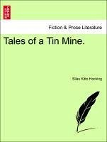 Tales of a Tin Mine. - Hocking, Silas Kitto