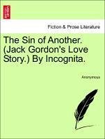 The Sin of Another. (Jack Gordon's Love Story.) By Incognita. - Anonymous