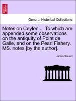 Notes on Ceylon ... to Which Are Appended Some Observations on the Antiquity of Point de Galle, and on the Pearl Fishery. Ms. Notes [By the Author].