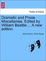 Dramatic and Prose Miscellanies. Edited by William Beattie. Vol. I, A new edition. - Becket, Andrew Beattie, William