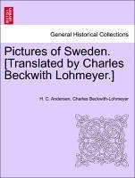 Pictures of Sweden. [Translated by Charles Beckwith Lohmeyer.] - Andersen, H. C. Beckwith-Lohmeyer, Charles