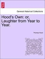 Hood's Own: or, Laughter from Year to Year. - Hood, Thomas