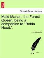 Maid Marian, the Forest Queen, being a companion to