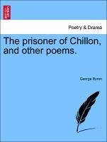The prisoner of Chillon, and other poems. - Byron, George