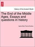 The End of the Middle Ages. Essays and questions in history - Duclaux, Agnes Mary Francis
