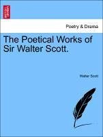 The Poetical Works of Sir Walter Scott. - Scott, Walter
