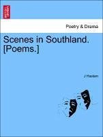 Scenes in Southland. [Poems.] - Haslam, J