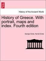 History of Greece. With portrait, maps and index. Fourth edition. Vol. III. - Grote, George Grote, Harriet