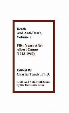 Death and Anti-Death, Volume 8: Fifty Years After Albert Camus (1913-1960) - Fahy, Gregory M. Searle, John
