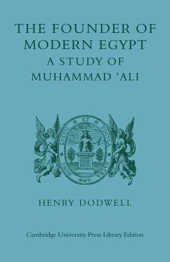 The Founder of Modern Egypt: A Study of Muhammad 'Ali - Dodwell, Henry