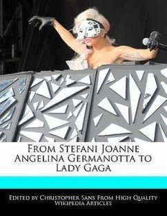 From Stefani Joanne Angelina Germanotta to Lady Gaga - Sans, Christopher