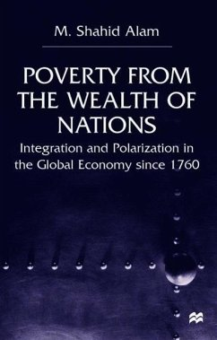 Poverty from the Wealth of Nations: Integration and Polarization in the Global Economy Since 1760 - Alam, M.