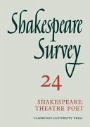 Shakespeare Survey 24: Shakespeare, Theatre poet