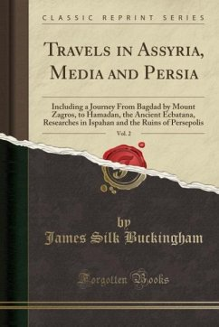 Travels in Assyria, Media and Persia, Vol. 2 - Buckingham, James Silk