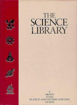 The Science Library V: THE HOW AND WHY WONDER BOOK OF Moon Stars Planets and Interplanetary Travel - Sutton, Felix
