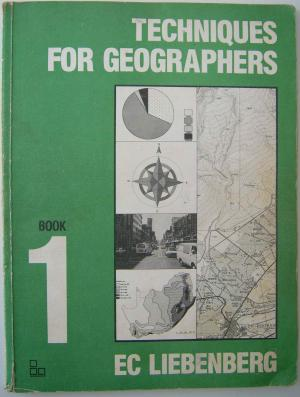 Techniques for Geographers   Book1 - E.C. Liebenberg