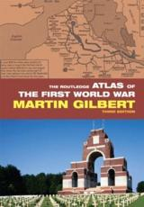 The Routledge Atlas of the First World War - Martin Gilbert