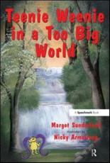 Teenie Weenie in a Too Big World - Margot Sunderland, Nicky Hancock