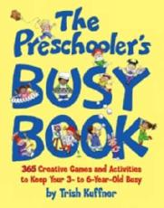 The Preschooler's Busy Book - Trish Kuffner
