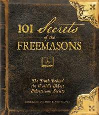 101 Secrets of the Freemasons - Barb Karg, Jon K. Young