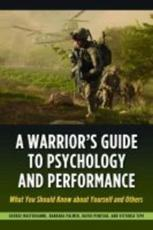 A Warrior's Guide to Psychology and Performance - George Mastroianni, Barbara Palmer, David Penetar