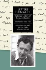 Letters from a Life: 1952-1957 v. 4 - Benjamin Britten