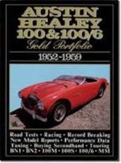 Austin Healey 100 and 100/6 Gold Portfolio, 1952-1959 - Clarke, R. M.