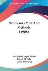 Napoleon[?[s Men and Methods (1908) - Kielland, Alexander Lange