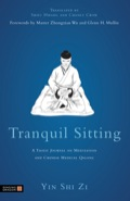 Tranquil Sitting: A Taoist Journal on Meditation and Chinese Medical Qigong - Tzu, Yin Shih