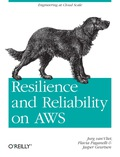 Resilience and Reliability on AWS - Jurg van Vliet