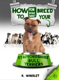 How to Breed your Staffordshire Bull Terrier - Kevin Winslet