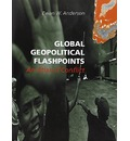 Global Geopolitical Flashpoints - Ewan W. Anderson
