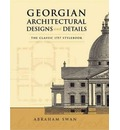Georgian Architectural Designs and Details - Abraham Swan