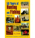 50 Years of Hunting and Fishing - Ben D Mahaffey