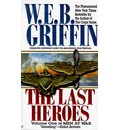 The Last Heroes - W. E. B. Griffin