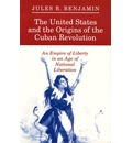 The United States and the Origins of the Cuban Revolution - Jules R. Benjamin
