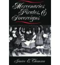 Mercenaries, Pirates and Sovereigns - Janice E. Thomson