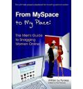 From MySpace to My Place: The Men's Guide to Snagging Women Online - Flyness