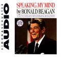 Speaking My Mind - Ronald Reagan