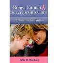 Breast Cancer Survivorship Care - Lillie D. Shockney