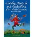 Holidays, Festivals, and Celebrations of the World Dictionary - Cherie D Abbey
