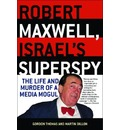 Robert Maxwell, Israel's Superspy - Gordon Thomas