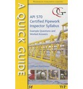 Quick Guide to API 570-Certified Pipework Inspector Syllabus - Clifford Matthews