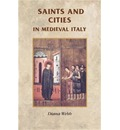 Saints and Cities in Medieval Italy - Diana Webb