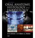 Oral Anatomy, Histology and Embryology - Barry K. B. Berkovitz