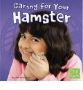Caring for Your Hamster - Adele Richardson
