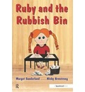 Ruby and the Rubbish Bin - Margot Sunderland